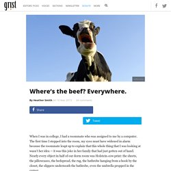Where's the beef? Everywhere.
