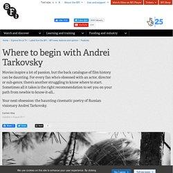 Where to begin with Andrei Tarkovsky