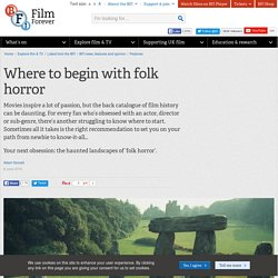 Where to begin with folk horror