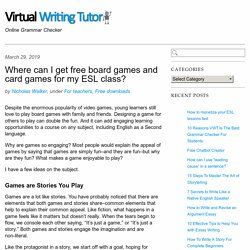Where can I get free board games and card games for my ESL class? - Virtual Writing Tutor Blog