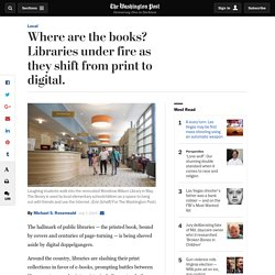 Where are the books? Libraries under fire as they shift from print to digital.