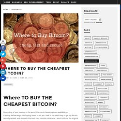 Where TO BUY THE CHEAPEST BITCOIN