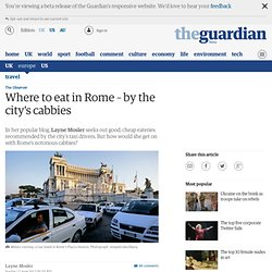 Where to eat in Rome – by the city's cabbies