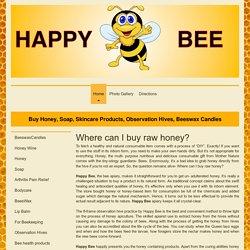 Where can I Buy Raw Honey? - Happy Bee
