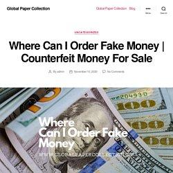 Where Can I Order Fake Money