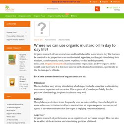 Where we can use organic mustard oil in day to day life?