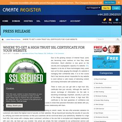 WHERE TO GET A HIGH TRUST SSL CERTIFICATE FOR YOUR WEBSITE