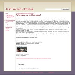 Where are our clothes made? - fashion and clothing