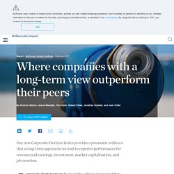Where companies with a long-term view outperform their peers