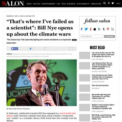 """That's where I've failed as a scientist"": Bill Nye opens up about the climate wars"