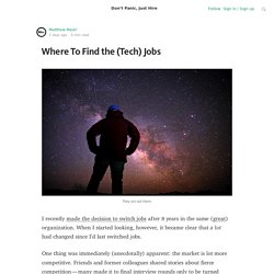 Where To Find the (Tech) Jobs — Don't Panic, Just Hire