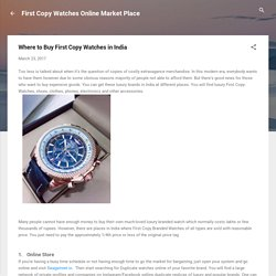 Where to Buy First Copy Watches in India