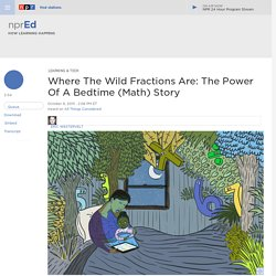 Where The Wild Fractions Are: The Power Of A Bedtime (Math) Story : NPR Ed