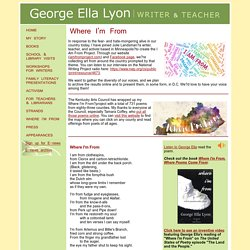 Where I'm From, a poem by George Ella Lyon, writer and teacher