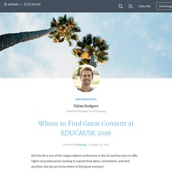 Where to Find Great Content at EDUCAUSE 2016