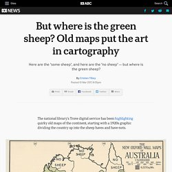 But where is the green sheep? Old maps put the art in cartography