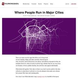 Where People Run in Major Cities