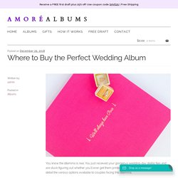 Where to Buy the Perfect Wedding Album - Amore Albums