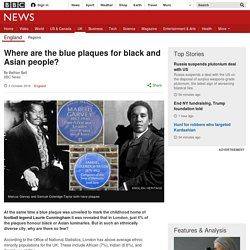 Where are the blue plaques for black and Asian people?