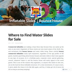 Learn Where You Can Find Water Slides For Sale