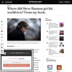 Where did Steve Bannon get his worldview? From my book. - The Washington Post