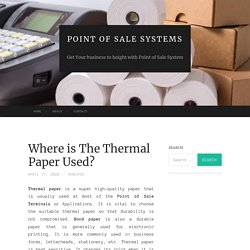 Where is The Thermal Paper Used?
