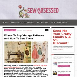 Where To Buy Vintage Patterns & How To Sew Them