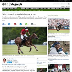 Where to watch best polo in England in 2015