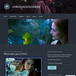 Where were you in 1996? – lyriquediscorde