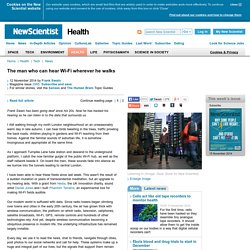 The man who can hear Wi-Fi wherever he walks - health - 12 November 2014