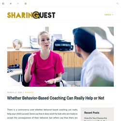 Whether Behavior-Based Coaching Can Really Help or Not – Sharing Quest