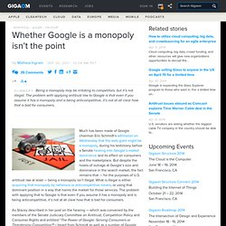 Whether Google is a monopoly isn't the point