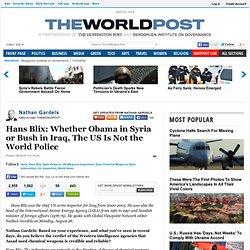 Hans Blix: Whether Obama in Syria or Bush in Iraq, The US Is Not the World Police