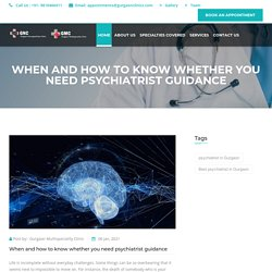 When and how to know whether you need psychiatrist guidance