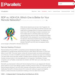 RDP vs. HDX- ICA: Which is Better for Remote Networks?