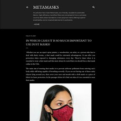 In Which Cases It Is So Much Important To Use Dust Masks?