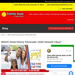 Which Used Chevy Silverado 1500 Should I Buy?-FamilyAutoofWhitehorse