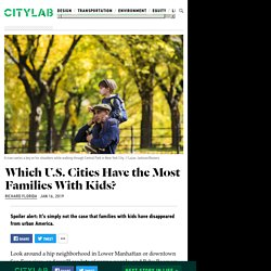 Which U.S. Cities Have the Most Families With Kids?