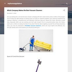 Which Company Makes the Best Vacuum Cleaners