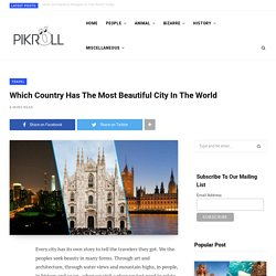 Which Country Has The Most Beautiful City In The World