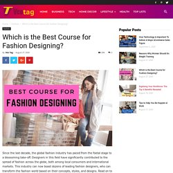 Which is the Best Course for Fashion Designing? - Veo Tag