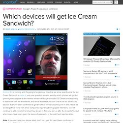 Which devices will get Ice Cream Sandwich?