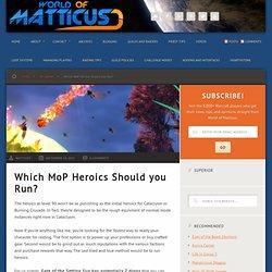 Which MoP Heroics Should you Run?