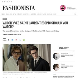 Which Yves Saint Laurent Biopic Should You Watch?