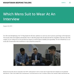 Which Mens Suit to Wear At An Interview