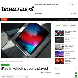 iPad in which pubg is played (Ultimate Guide)