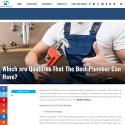 Which are Qualities That The Best Plumber Can Have?