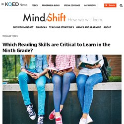 Which Reading Skills are Critical to Learn in the Ninth Grade?