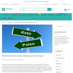 Which Diet Results In Faster Weight Loss: Keto Or Paleo – Wellversed Health