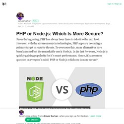 PHP or Node.js: Which Is More Secure? – Arnab Sarkar – Medium